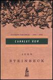 an analysis of canery row by john steinbeck Writers were always dredging the essential humanity out of the proletariat in the  thirties and forties, and john steinbeck, who wrote 'cannery.